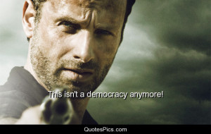 This isn't a democracy anymore! – The walking dead