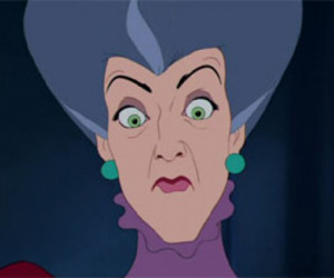 Wicked Stepmother Quotes Cinderella's evil stepmother