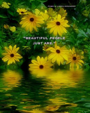 Yellow Flowers Reflecting Pamela quote Beautiful people