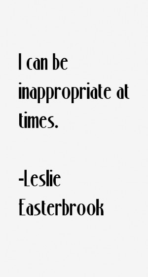 Leslie Easterbrook Quotes amp Sayings