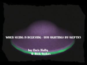 When Seeing Is Believing – UFO Sightings By Skeptics