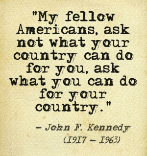 ... for you ask what you can do for your country john f kennedy 1917 1963