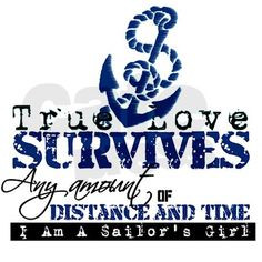 ... ! My sailor bought me a shirt with this saying on it. Love it :) More