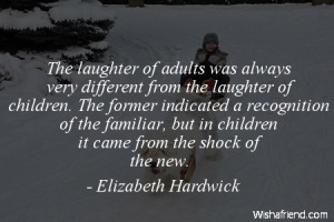 The laughter of adults was always very different from the laughter of ...