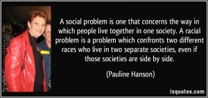 people live together in one society. A racial problem is a problem ...