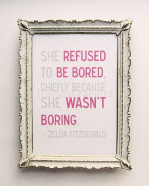 She Wasn't Boring - 5 x 7 Zelda Fitzgerald Quote Print in Pink Gray
