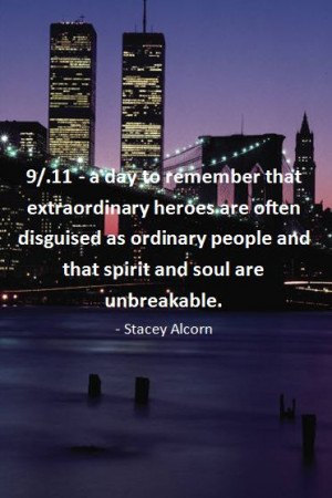 Quotes 9 11   11- A Day to Remember that extraordinary heroes are ...