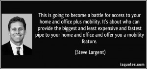 to become a battle for access to your home and office plus mobility ...