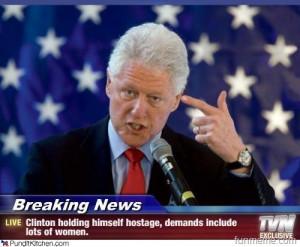 Bill Clinton will hostage himself