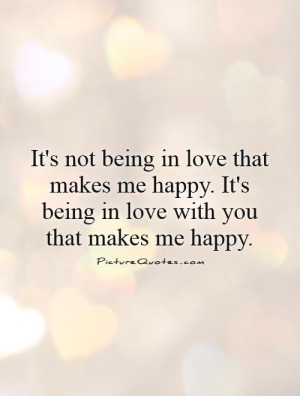 ... Love Quotes Cute Relationship Quotes Being Happy Quotes Being In Love