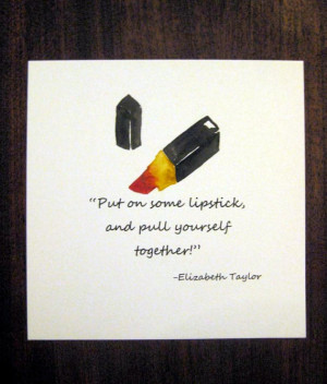 Red lipstick Watercolor ART PRINT Elizabeth Taylor quote art 6 x 6