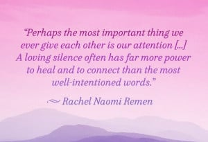 ... and to connect that the most well intentioned words rachel naomi remen