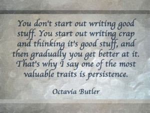 BitterSweet Quotes: Octavia Butler (found online)