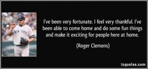 ... been-able-to-come-home-and-do-some-fun-things-roger-clemens-38516.jpg
