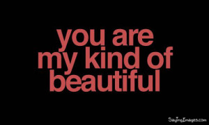 Tags: Compliment , kind , you are beautiful