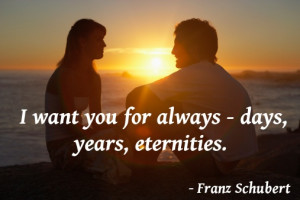 want you for always - days, years, eternities.