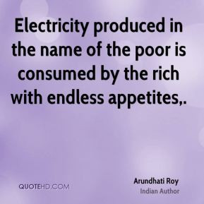 Electricity produced in the name of the poor is consumed by the rich ...