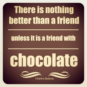 Quotes Chocolates, Charles Dickens, Best Friends Quotes, Chocolates ...