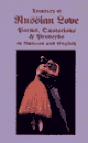 Treasury of Russian Love Poems, Quotations And Proverbs (128 pages)
