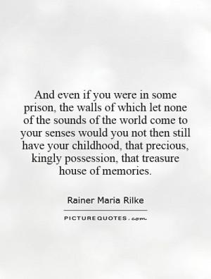 Childhood Quotes Rainer Maria Rilke Quotes