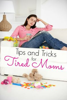 funny article! Feeling exhausted? Great Tips and Tricks for Tired Moms ...
