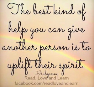 Uplift people's spirits quote via www.Facebook.com/ReadLoveandLearn