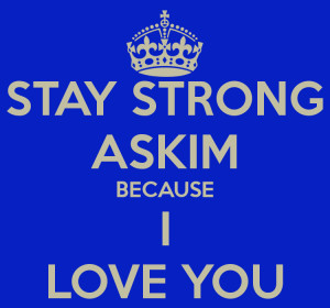 stay-strong-askim-because-i-love-you.png