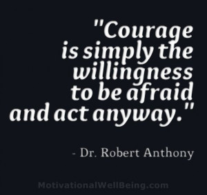 Courage Quotes And Sayings...