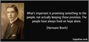 ... keeping those promises. The people have always lived on hope alone