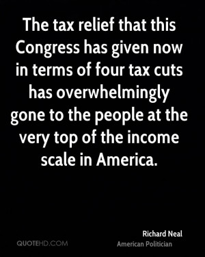 The tax relief that this Congress has given now in terms of four tax ...