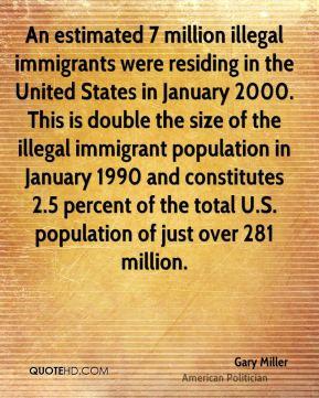 gary-miller-gary-miller-an-estimated-7-million-illegal-immigrants.jpg
