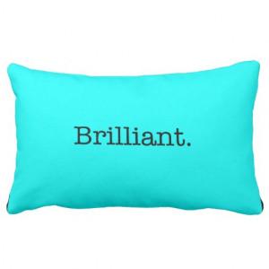 brilliant_quote_neon_blue_teal_light_bright_color_pillow ...