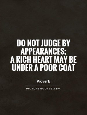 ... Quotes Rich Quotes Appearance Quotes Poor Quotes Dont Judge Quotes