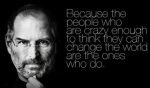 the ones who are crazy enough steve jobs picture quote