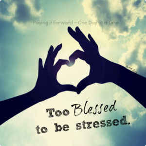 Too Blessed to be Stressed.