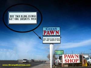 STRANGE PAWN SHOP SIGN - BUY TWO BLING BLINGS!