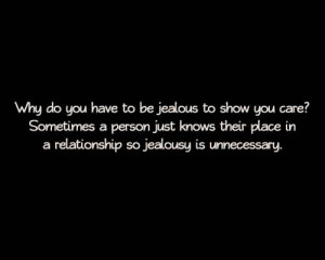 Why Do You Have To Be Jealous To Show You Care