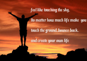 ... the Ground Bounce Bak and Create Your Own Life ~ Inspirational Quote