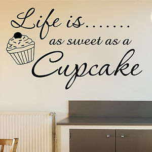 Wall-Art-Quote-LIFE-IS-AS-SWEET-CUPCAKE-KITCHEN-Decor-Sticker-Vinyl ...