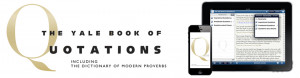 The Yale Book of Quotations App is now available in the Reference ...