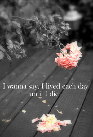 beautiful, beyonce, die, each day, flower, i was here, lyrics, quote ...