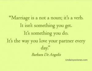 Happy Marriage Quotes Wishes: Marriage Is Not A Noun Its A Complete ...