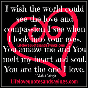 wish the world could see the love and compassion I see when I look ...
