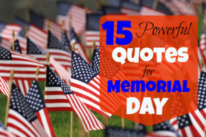 ... in military service www quote ry com 25 glorious memorial day quotes