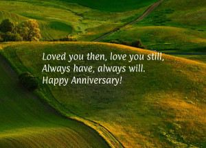 ... you then, love you still,Always have, always will.Happy Anniversary