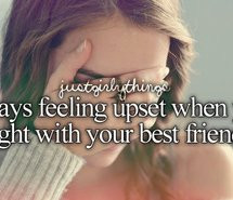 Quotes About Fighting With Friends Bestfriend, bff, feel, fight