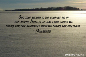wealth-Our true wealth is the good we do in this world. None of us has ...