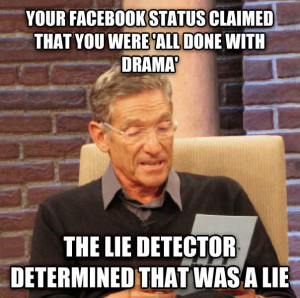 ... Maury? Who Doesn't! Check out these 13 funny Lie Detector Memes