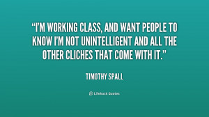 working class, and want people to know I'm not unintelligent and ...