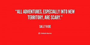 All adventures, especially into new territory, are scary.""